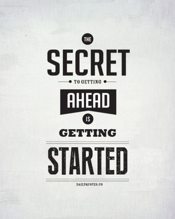 the-secret-of-getting-ahead-is-getting-started-mark